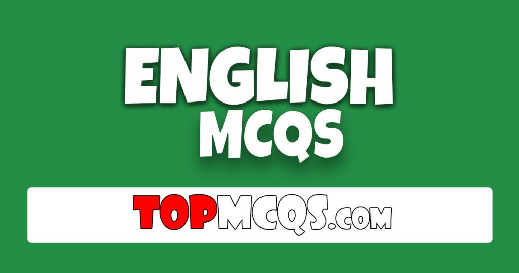 English Mcqs | NTS, FPSC, PSC, TEST -TopMcqs