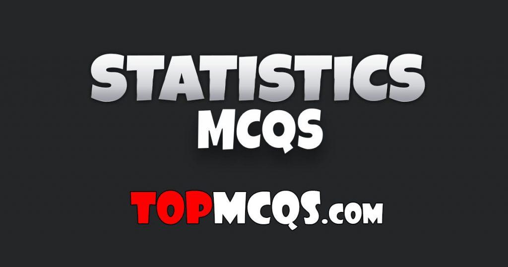 Statistics Mcqs   NTS, FPSC, PSC, TEST -TopMcqs