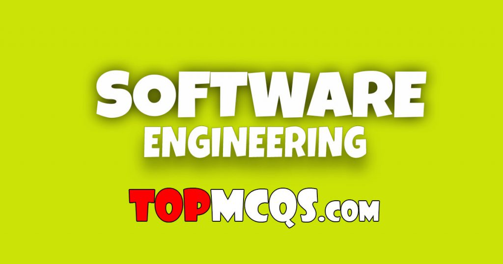 Software Engineering Mcqs | NTS, FPSC, PSC, TEST -TopMcqs