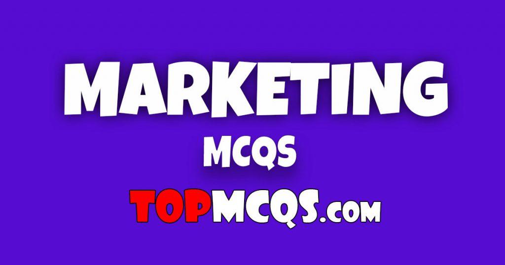 Marketing Mcqs | NTS, FPSC, PSC, TEST -TopMcqs